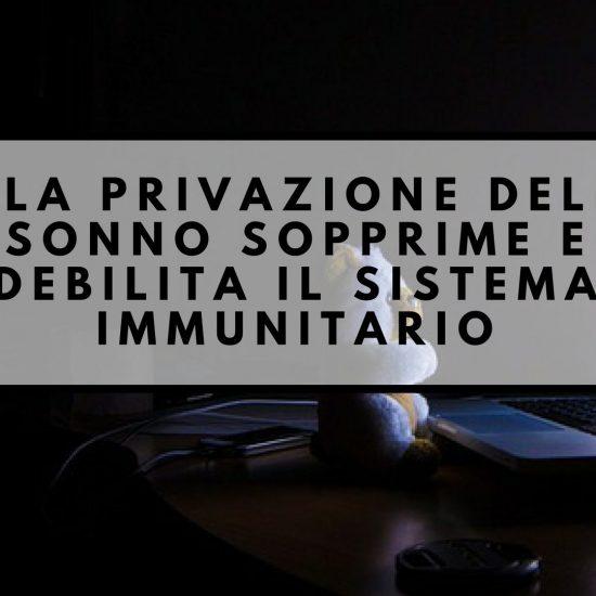 privazione del sonno sistema immunitario